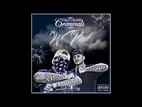 SickMinded Criminals - We Vital (THE NEW BREED)