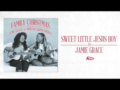 Jamie Grace - Sweet Little Jesus Boy (Official Audio)