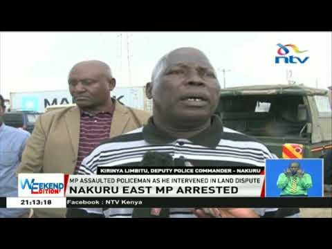 Nakuru Town East MP, David Gikaria, arrested for assaulting police officer