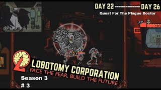 Lobotomy Corporation S3 #3 ~ Day 22-26, He's Here... Then Not?