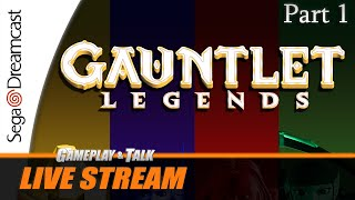 Gameplay and Talk Live Stream - Gauntlet Legends (Sega Dreamcast) - Part 1