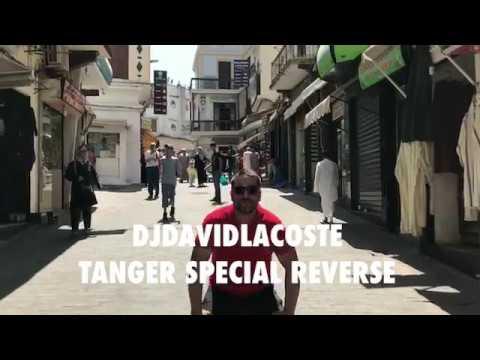TANGER SPECIAL REVERSE MUSIC 🎶🌎🌺❤️😘😍😄👁😇🇲🇦DJDAVIDLACOSTE