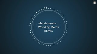 [TPRMX] Mendelssohn - Wedding March REMIX