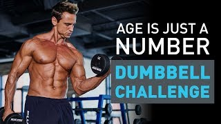 Age Is Just A Number - Dumbbell Workout Challenge!