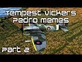 Tempest Vickers Pedro Memes Part 2 British Units War Thunder Gameplay mp3