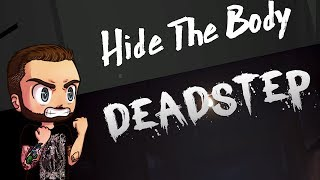 DEADSTEP / Hide The Body - 2 Horror Games, 1 Kravin, 1 Video. LETS GO!