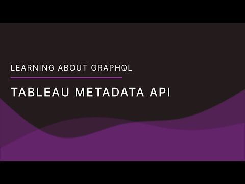 Tableau Metadata API - What is it and how to use GraphQL?