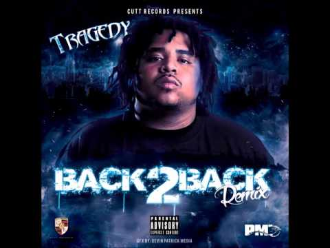 Tragedy Back 2 Back Remix