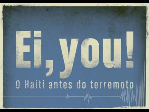 Ei, You! O Haiti Antes do Terremoto (2009)