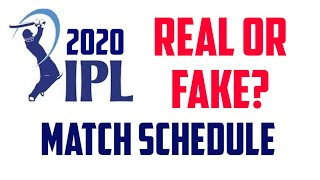 IPL 2020 MATCH SCHEDULE | IPL TIME TABLE | REAL OR FAKE | IPL MATCH SCHEDULE | IPL RELEASE DATE