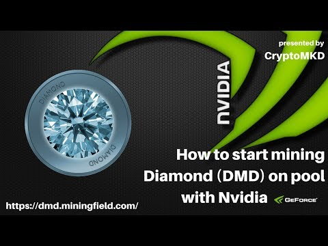 How To Start Mining Diamond Coin DMD On Pool With Nvidia GPUs
