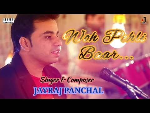 Woh Pehli Baar | Latest Song 2017 | Singer & Music Composer- Jayraj Panchal | Agnee Production |