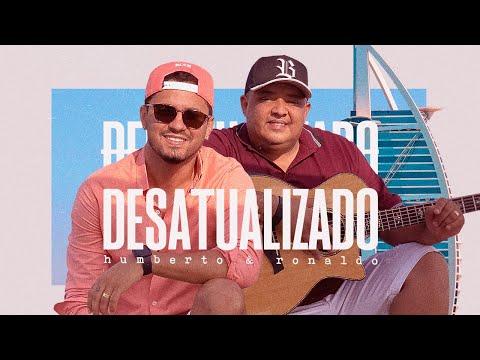 Humberto e Ronaldo – Desatualizado