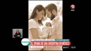 El drama de una argentina en México #FuerzaMariaBonita