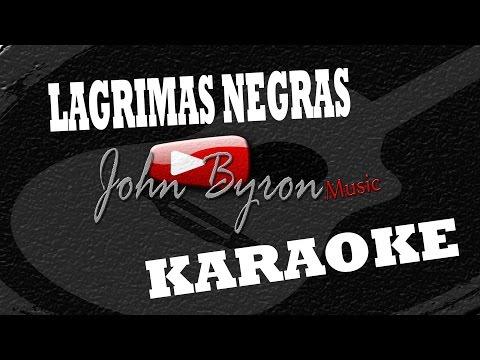 Lagrimas Negras░(KARAOKE) by ɺohn ɮyron ►♫░