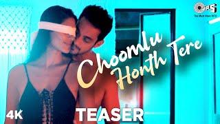 Choomlu Honth Tere - Teaser | Sam Merchant, Carla | Sameer K , Deepshika R | Tips Original