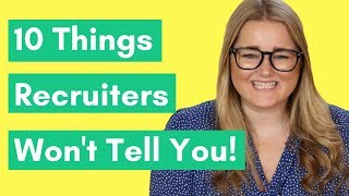 10 Things Recruiters Won't Tell You