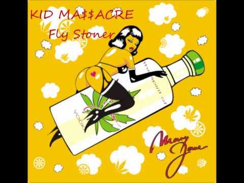 KID MA$$ACRE- Fly Stoner