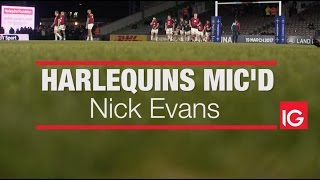 Harlequins Mic'd Presented by IG: Nick Evans
