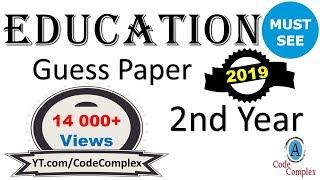 Education Guess paper - FA Education 2019 (2nd year) - [ba Education guess paper]