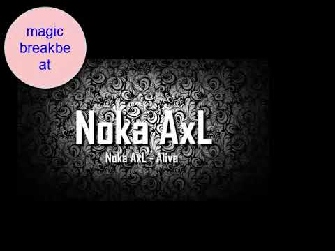 [ Breakbeat Remix ] Noka AxL - Alive