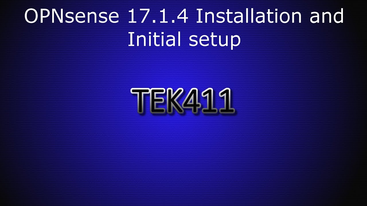 OPNsense 17 1 4 - Installation and Initial setup