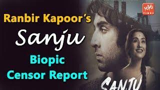 "Ranbir Kapoor's ""Sanju"" Biopic Censor Report.. | Sanjay Dutt | Rajkumar Hirani | YOYO Times"