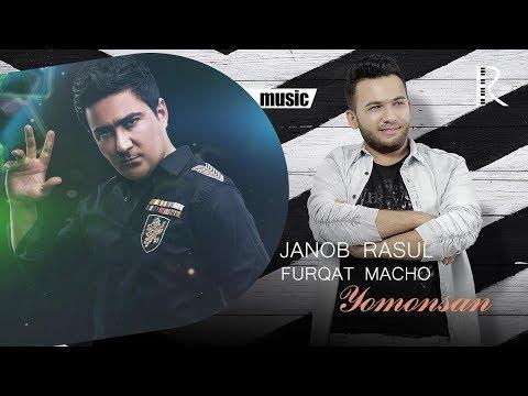 Janob Rasul va Furqat Macho - Yomonsan (music version)