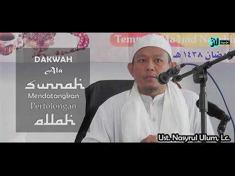 Dakwah Ala Sunnah Adalah Jalan Menggapai Pertolongan Allah - Ust. Nasyrul Ulum, Lc.