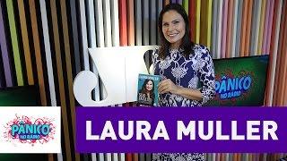 Laura Muller - Pânico -  28/10/16