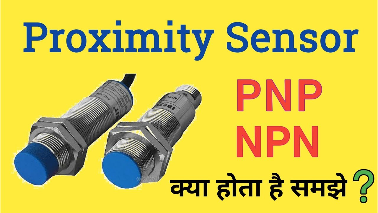 hight resolution of proximity sensor proximity sensor working hindi npn pnp electrical