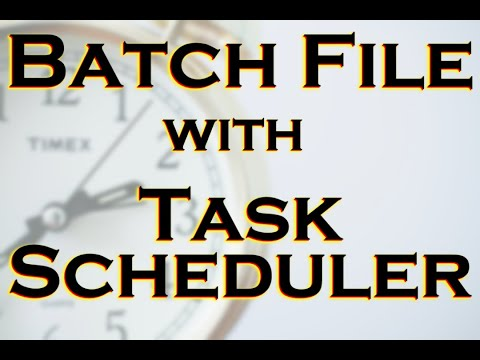 06 - How To Schedule A Batch File Run With Windows Task Scheduler