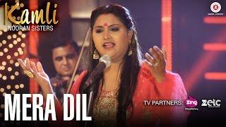 Mera Dil – Official Music Video   Kamli   Nooran Sisters   Jassi Nihaluwal