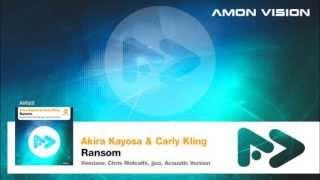 Akira Kayosa & Carly Kling - Ransom (Original Mix)