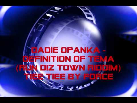 Dadie OPANKA - RUN DIZ TOWN- definition of T.E.M,A