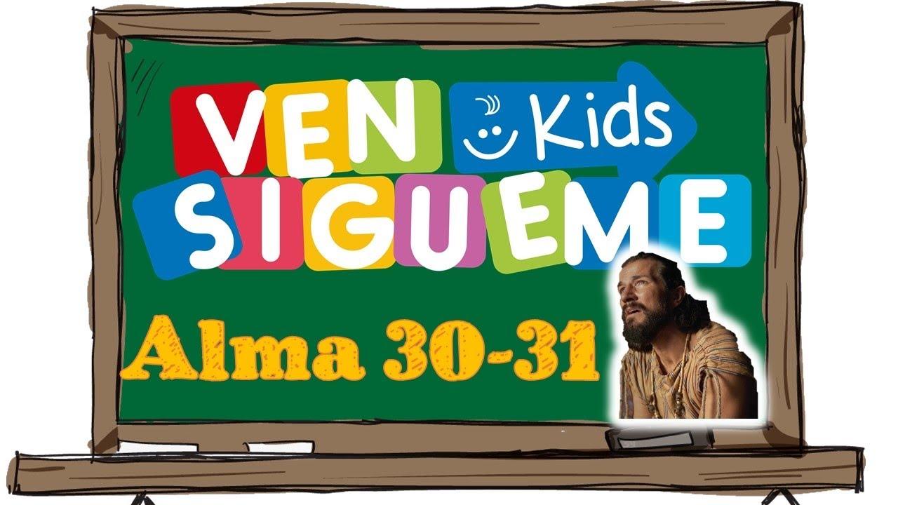 Ven Sígueme Kids | Alma 30-31 La Virtud de la Palabra de Dios | Libro de Mormón 2020