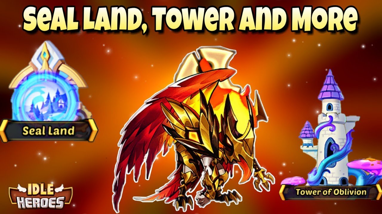 Idle Heroes (O+) - Seal Land, Tower and Team Planning!