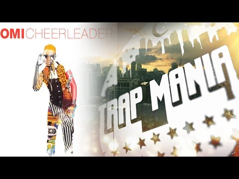 Omi - Cheerleader (SP aka Reese Trap Remix) [Trap Mania Exclusive]