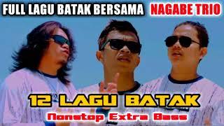 LAUNCING [NAGABE TRIO] FULL ALBUM TERBARU 🎧 LAGU BATAK NONSTOP EXTRA BASS