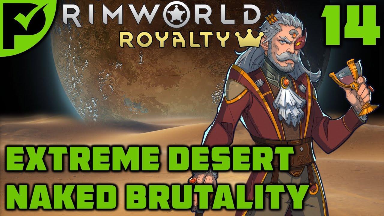 The Frightened Duck - Rimworld Royalty Extreme Desert Ep. 14 [Rimworld Naked Brutality]