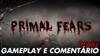 Primal Fears - Gameplay e Comentário