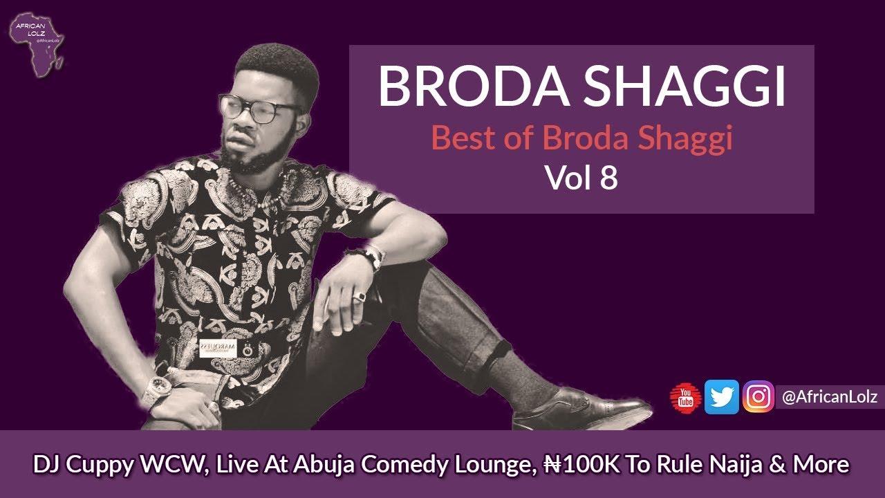 Broda Shaggi - Nigerian Agbero Comedy - Best of Broda Shaggi Vol 8 - Funny Naija Clips