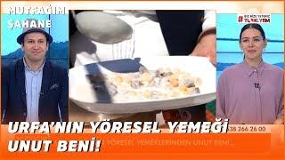 Urfa'nın Meşhur Unut Beni Yemeğinin Yapılışı - Mutfağım Şahane - 6 Nisan 2020