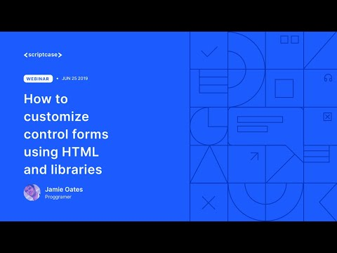Scriptcase - How To Customize Control Forms Using HTML And Libraries