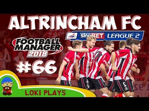 FM18 - Altrincham FC - EP66 -  New Season League 2 - Football Manager 2018