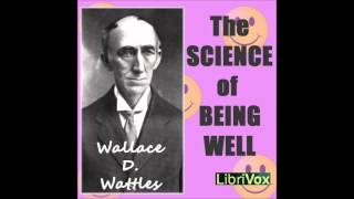 The Science of Being Well by Wallace D. Wattles (Free Personal Development Audio Book in English)
