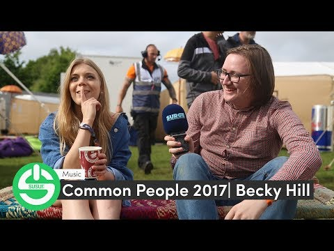 Common People 2017 | Becky Hill Interview