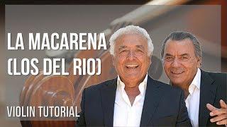 How to play La Macarena by Los Del Rio on Violin (Tutorial)