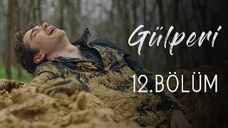 Gülperi | 12.Bölüm