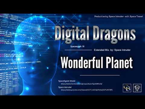 ✯ Digital Dragons - Wonderful Planet (Extended Mix. By: Space Intruder) Edit.2k18
